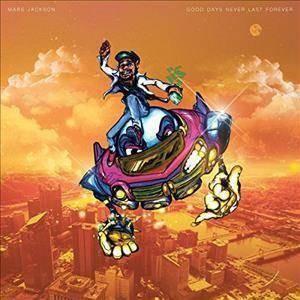 Mars Jackson - Good Days Never Last Forever (CD)