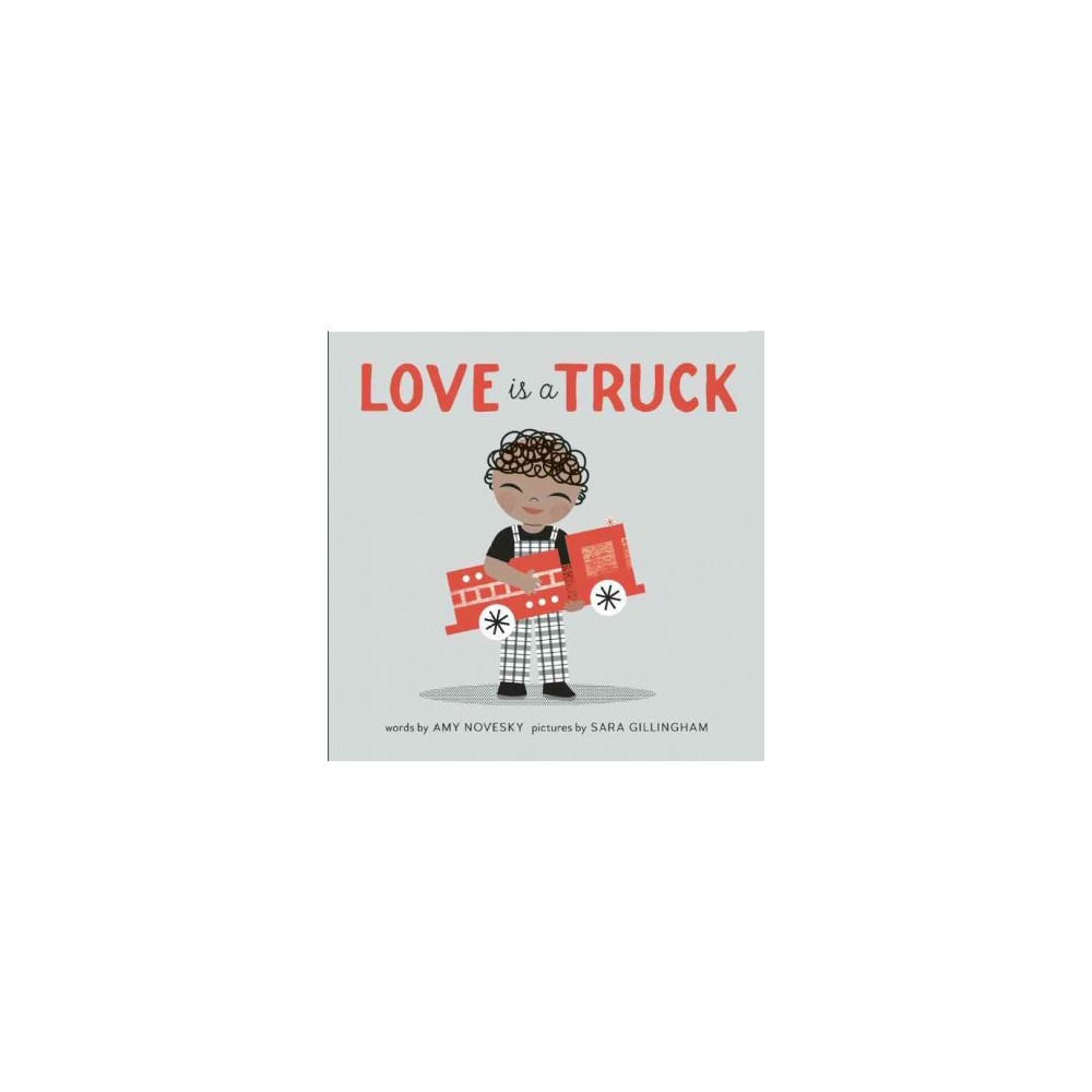 Love Is a Truck (Hardcover) (Amy Novesky)