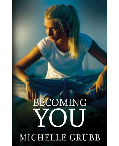 Becoming You (Paperback) (Michelle Grubb) - image 1 of 1