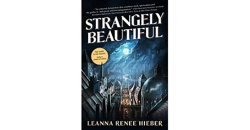 Strangely Beautiful : Author's Preferred Edition (Paperback) (Leanna Renee Hieber) - image 1 of 1