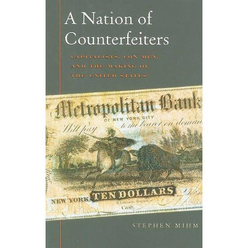A Nation of Counterfeiters - by  Stephen Mihm (Paperback) - image 1 of 1