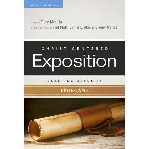 Exalting Jesus in Ephesians - (Christ-Centered Exposition Commentary) by  Tony Merida (Paperback) - image 1 of 1