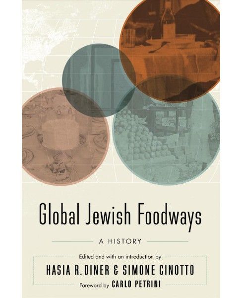 Global Jewish Foodways : A History -  (At Table) (Hardcover) - image 1 of 1