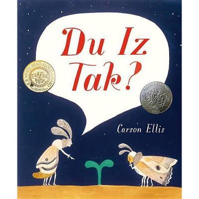 Du Iz Tak? - by  Carson Ellis (Hardcover)