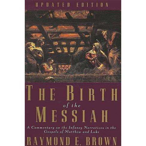 The Birth of the Messiah; A New Updated Edition - (Anchor Bible Reference Library) by  Raymond E Brown - image 1 of 1