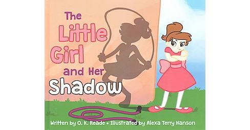 Little Girl and Her Shadow (Hardcover) (O. K. Reade) - image 1 of 1
