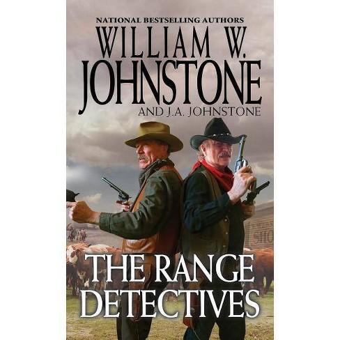 The Range Detectives - by  William W Johnstone & J A Johnstone (Paperback) - image 1 of 1