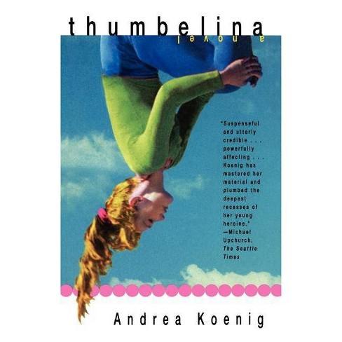Thumbelina - by  Andrea Koenig (Paperback) - image 1 of 1