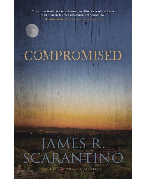 Compromised (Paperback) (James R. Scarantino) - image 1 of 1