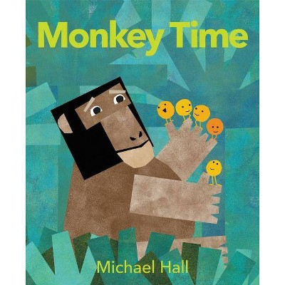 Monkey Time - by  Michael Hall (Hardcover)