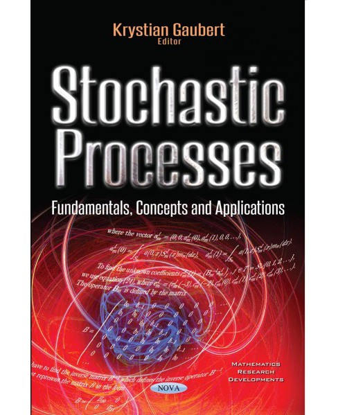 Stochastic Processes : Fundamentals, Concepts and Applications (Paperback) - image 1 of 1