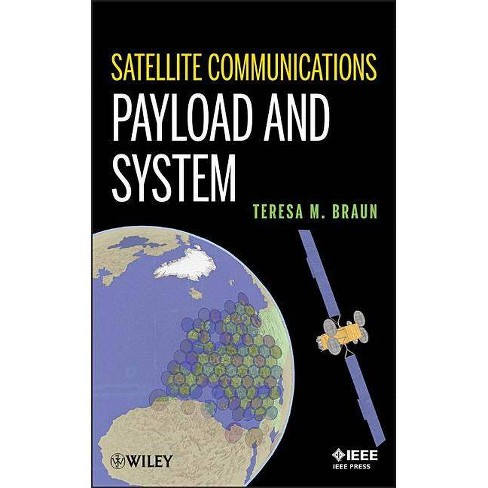 Satellite Communications Payload and System - (Wiley - IEEE) by  Teresa M Braun (Hardcover) - image 1 of 1