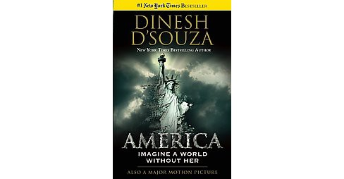 America : Imagine a World Without Her (Reprint) (Paperback) (Dinesh D'Souza) - image 1 of 1
