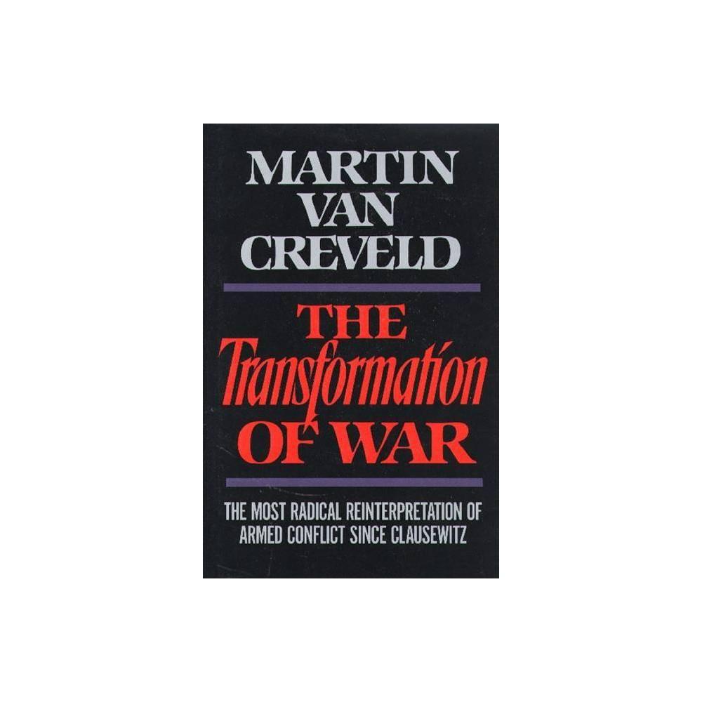 Transformation Of War By Martin Van Creveld Hardcover