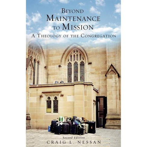 Beyond Maintenance to Mission - 2 Edition by  Craig Nessan (Paperback) - image 1 of 1