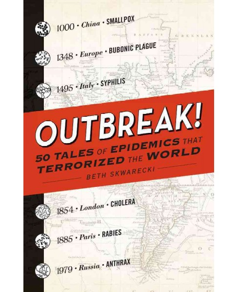 Outbreak! : 50 Tales of Epidemics That Terrorized the World (Paperback) (Beth Skwarecki) - image 1 of 1