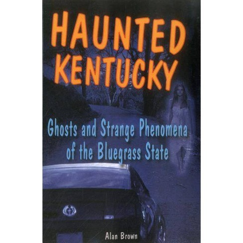 Haunted Kentucky - (Haunted (Stackpole)) by  Alan Brown (Paperback) - image 1 of 1