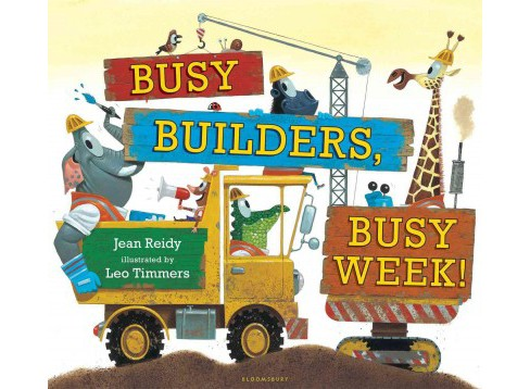 Busy Builders, Busy Week! (School And Library) (Jean Reidy) - image 1 of 1