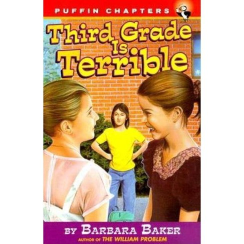 Third Grade Is Terrible - (Puffin Chapters) by  Barbara Baker (Paperback) - image 1 of 1