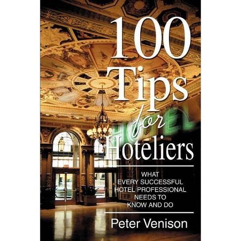 100 Tips for Hoteliers - by  Peter J Venison (Paperback) - image 1 of 1