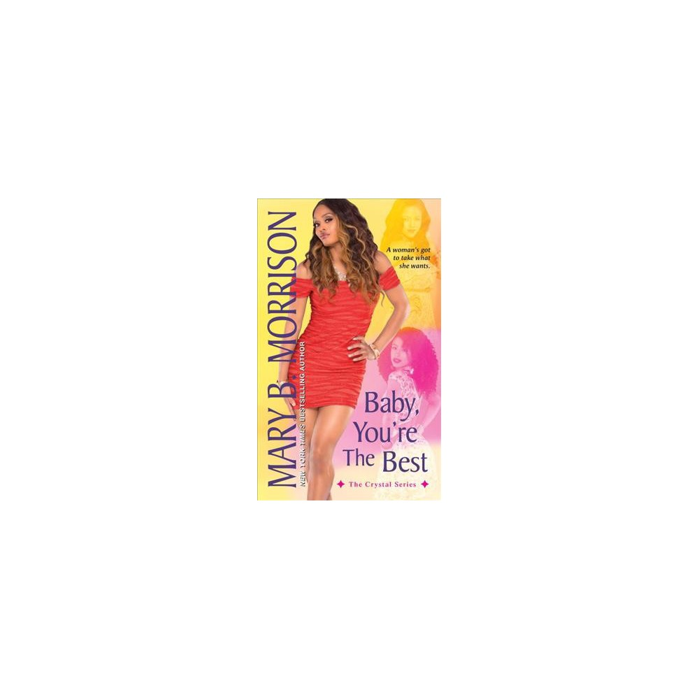 Baby, You're the Best - (Crystal) by Mary B. Morrison (Paperback)