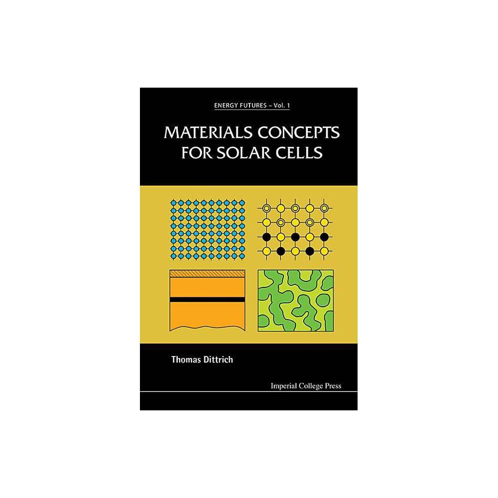 Materials Concepts For Solar Cells Energy Futures By Thomas Dittrich Paperback