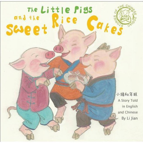 The Little Pigs and the Sweet Rice Cakes - (Stories of the Chinese Zodiac) by  Li Jian (Hardcover) - image 1 of 1