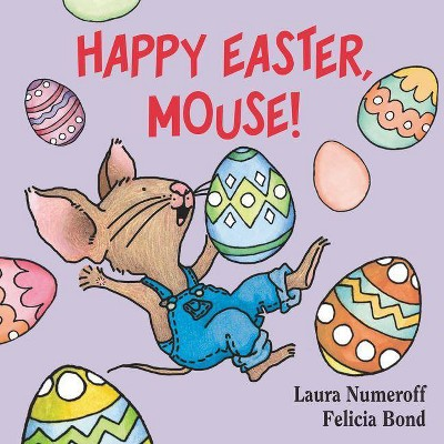 Happy Easter, Mouse! (If You Give?)(Board)by Laura Joffe Numeroff