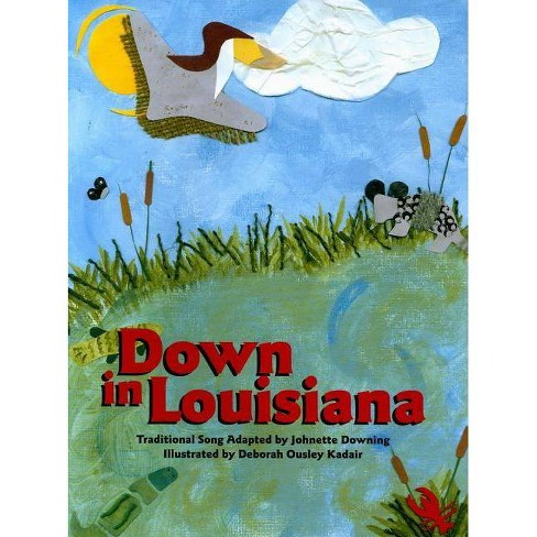 Down in Louisiana - by  Johnette Downing (Hardcover) - image 1 of 1