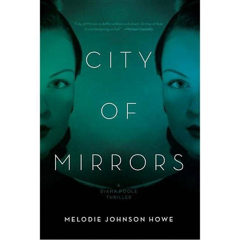 City of Mirrors - by  Melodie Johnson-Howe (Hardcover) - image 1 of 1