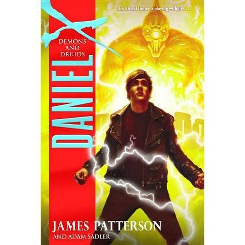 Daniel X: Demons and Druids - (Daniel X (Hardcover)) by  James Patterson & Adam Sadler (Hardcover) - image 1 of 1