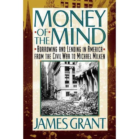 Money of the Mind - by  James L Grant (Paperback) - image 1 of 1