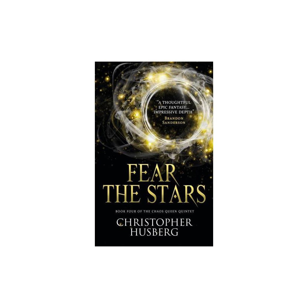 Fear the Stars - (Chaos Queen) by Christopher Husberg (Paperback)