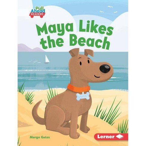 Maya Likes the Beach - (Seasons All Around Me (Pull Ahead Readers -- Fiction)) by  Margo Gates - image 1 of 1