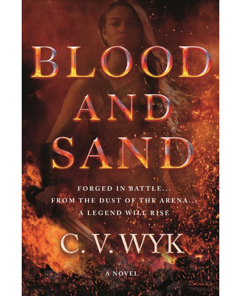 Blood and Sand -  by C. V. Wyk (Hardcover) - image 1 of 1