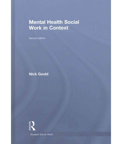 Mental Health Social Work in Context (Revised) (Hardcover) (Nick Gould) - image 1 of 1