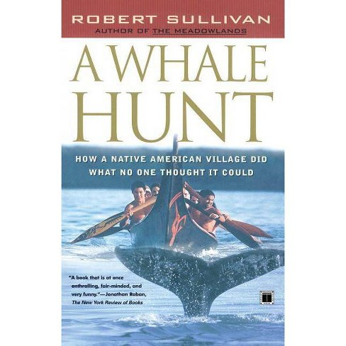 A Whale Hunt - by  Robert Sullivan (Paperback) - image 1 of 1
