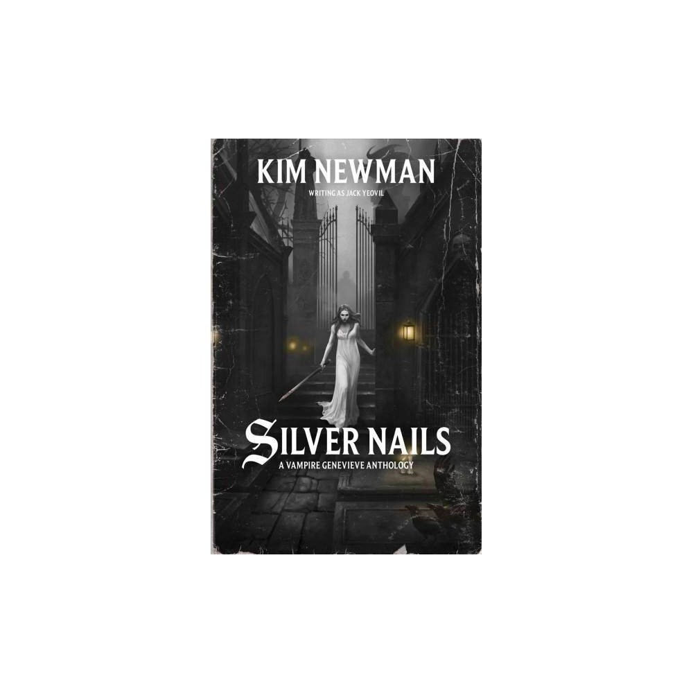 Silver Nails - (Warhammer Horror) by Kim Newman (Paperback)