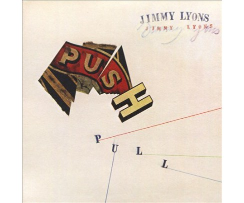 Jimmy Lyons - Push Pull (CD) - image 1 of 1