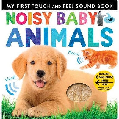 Noisy Baby Animals - (My First)by Patricia Hegarty (Board Book)