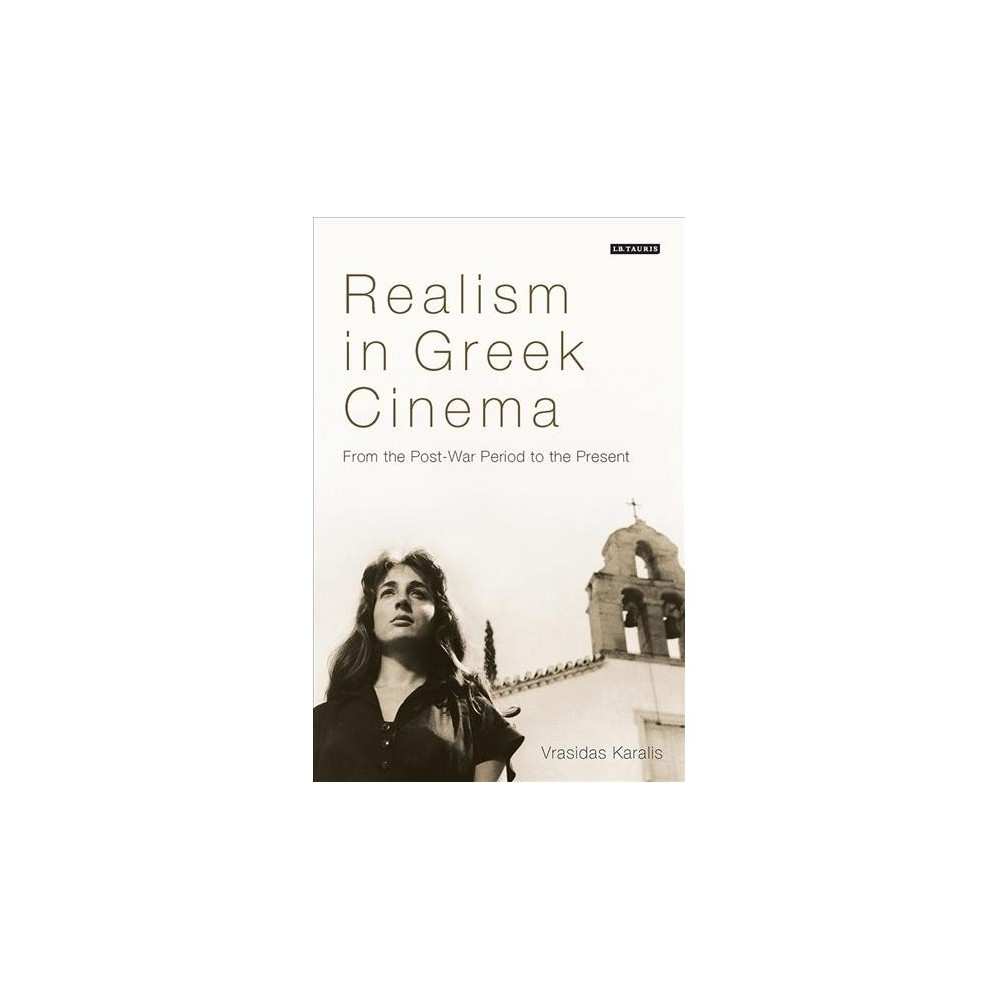 Realism in Greek Cinema : From the Post-War Period to the Present (Hardcover) (Vrasidas Karalis)