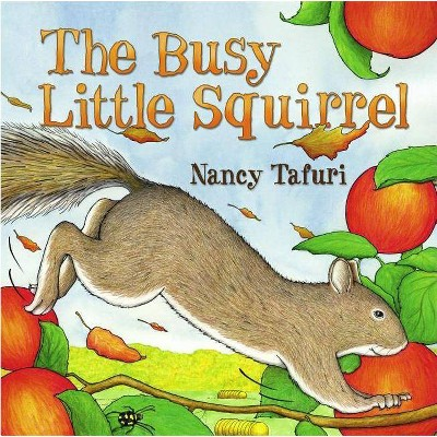 Busy Little Squirrel - by  Nancy Tafuri (Hardcover)