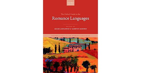 Oxford Guide to the Romance Languages (Hardcover) - image 1 of 1