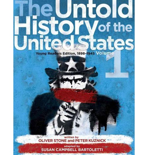 Untold History of the United States : Young Readers Edition, 1898-1945 (Reprint) (Paperback) (Oliver - image 1 of 1
