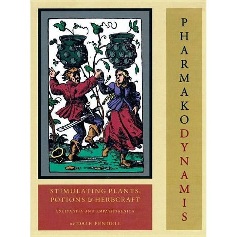 Stimulating Plants, Potions and Herbcraft - (Pharmako Dynamis) by  Dale Pendell (Hardcover) - image 1 of 1