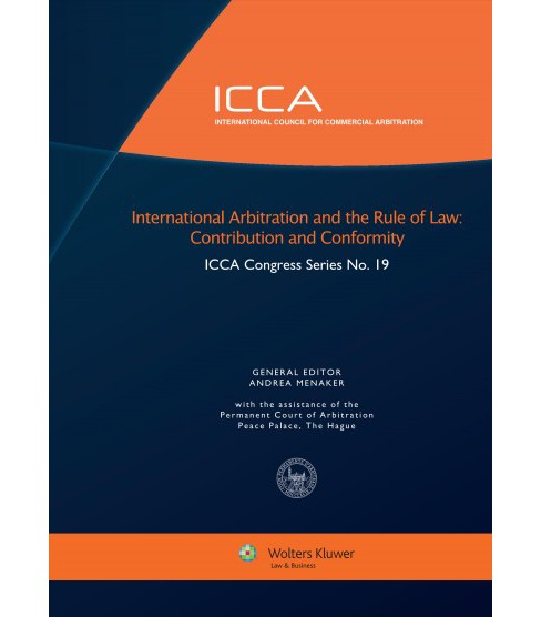 International Arbitration and the Rule of Law : Contribution and Conformity (Hardcover) - image 1 of 1