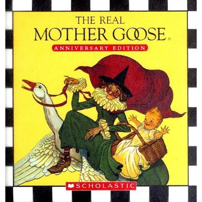 The Real Mother Goose Anniversary Edition - (Hardcover)
