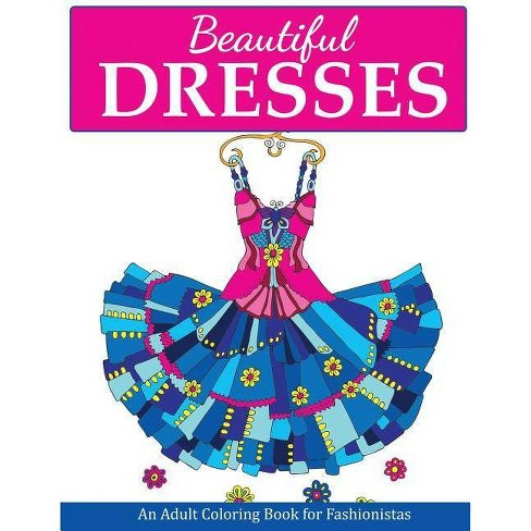 Beautiful Dresses - (Fashion Coloring Books) by  Creative Coloring (Paperback) - image 1 of 1