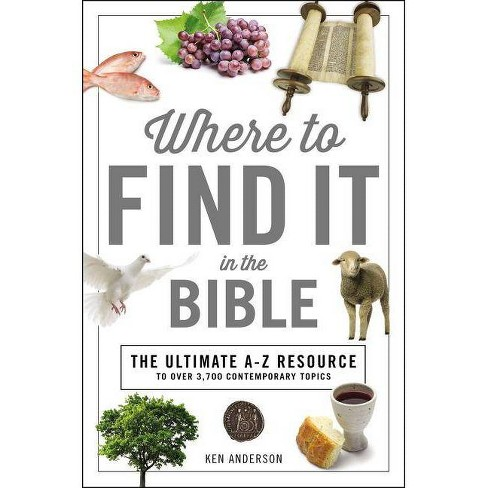 Where to Find It in the Bible - (A to Z) by  Ken Anderson (Paperback) - image 1 of 1