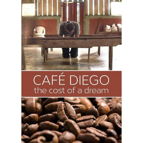 Cafe Diego: Cost Of A Dream (DVD) - image 1 of 1